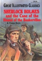 Sherlock Holmes and the Case of the Hound of the Baskervilles (Great Illustrated Classics, I224-65)