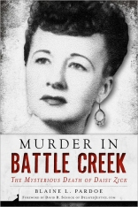 Murder in Battle Creek: The Mysterious Death of Daisy Zick (True Crime)