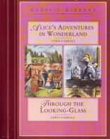 Two Tales: Alice's Adventures in Wonderland & Alice Through the Looking-Glass
