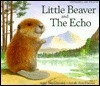 Little Beaver and the Echo (English and Vietnamese)