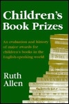 Children's Book Prizes: An Evaluation and History of Major Awards for Children's Books in the English-Speaking World
