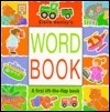 Word Book: A First Lift-The-Flap Book