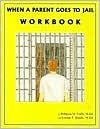 When A Parent Goes To Jail Workbook