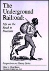 The Underground Railroad: Life on the Road to Freedom (Perspectives on History)