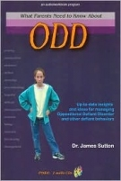 What Parents Need to Know About Odd: Up-To-Date Insights and Ideas for Managing Oppositional Defiant Disorder and Other Defiant Behaviors (Book and 2 CD package)