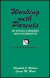 Working with Parents of Young Children with Disabilities (Early Childhood Intervention Series)
