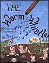 The Worm Whistle