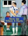 Show Me Where It Hurts (Real Life Storybooks)