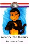 Maurice the Monkey: In a Lesson on Prayer (Kidz Faith Books)