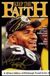 Keep the Faith: The Steelers of Two Different Eras (Pittsburgh Proud Sports Book Series ; Vol 7)