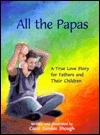 All the Papas: A True Love Story for Fathers and Their Children