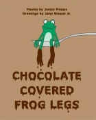 Chocolate Covered Frog Legs!