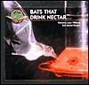 Bats That Drink Nectar (Young Explorers Series Bats)