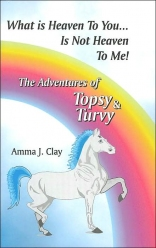 What is Heaven to You is Not Heaven to Me: The Adventures of Topsy and Turvy