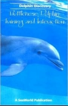 Dolphin Discovery: Bottlenose Dolphin Training and Interaction (The Seaworld Education Ser)