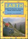 Earth: All About Earthquakes, Volcanoes, Glaciers, Oceans and More