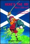 Here's tae Us! Wha's Like Us?: A Personal View of Scottish History