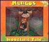 Mungo's Woodland Tale: A Stopframe Book