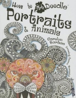 Portraits & Animals (How to Art Doodle)