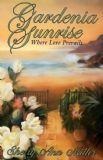 Gardenia sunrise: Where love prevails : a novel
