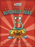 Botanist Bert