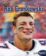 Rob Gronkowski (Football Stars Up Close)