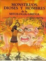 Monstruos, Dioses y Hombres de La Mitologia Griega (Spanish Edition)