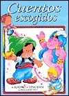 Cuentos Escogidos-aladino, Cenicienta, Pulgarcito/select Bedtime Stories Alladin, Cinderella, Tom Thumb-lg (Spanish Edition)
