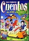 Mejores Cuentos De Ayer Y De Hoy (Spanish Edition)
