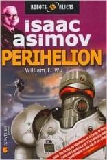 Perihelion (Robot & Aliens) (Spanish Edition)