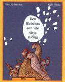 Den lilla hönan som ville värpa guldägg: en berättelse