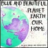 Blue and Beautiful: Planet Earth, Our Home