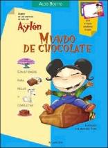 Mundo De Chocolate/ Chocolate World (Diario De Las Metidas De Pata De La Curiosa Aylen) (Spanish Edition)