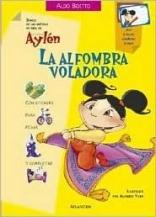 La Alfombra Voladora/ the Flying Carpet (Diario De Las Metidas De Pata De La Curiosa Aylen) (Spanish Edition)