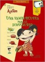 Una Hamburguesa Para El Dinosaurio/ a Hamburger for Dinosaurse (Diario De Las Metidas De Pata De La Curiosa Aylen) (Spanish Edition)