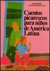 Cuentos Picarescos Para Ninos de America Latina (Spanish Edition)