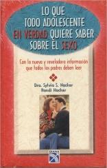 Lo Que Todo Adolescente En Verdad Quiere Saber Sobre El Sexo (Spanish Edition)