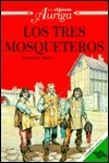 Los Tres Mosqueteros / the Three Musketeers (Clasicos Auriga)