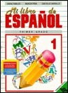 Mi Libro De Espanol 1/My Spanish Book 1 (Spanish Edition)