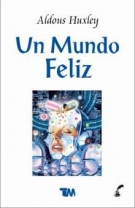 Un mundo feliz/ A Happy World (Spanish Edition)