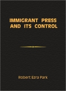 Immigrant Press and Its Control (Americanization studies)