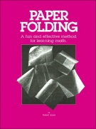 Paper Folding: A Fun and Effective Method for Learning Math