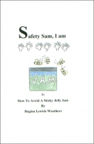 Safety Sam, I Am: How To Avoid A Sticky Jelly Jam