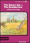 The Smart Cat and the Foolish Cow: A Satire and a Fable