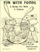 Fun With Foods: A Recipe for Math and Science (Grades 5-9)