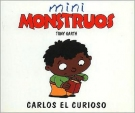 Carlos El Curioso - Mini Monstruos (Spanish Edition)