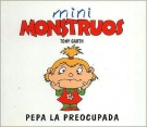 Pepa La Preocupada - Mini Monstruos (Spanish Edition)