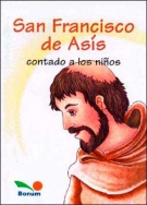 San Francisco de Asis contado a los ninos / San Francisco de Asis told to the children (Fe Infantil) (Spanish Edition)