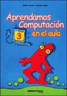 Aprendamos Computacion En El Aula 3 (Spanish Edition)