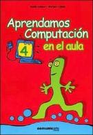 Aprendamos Computacion En El Aula 4 (Spanish Edition)